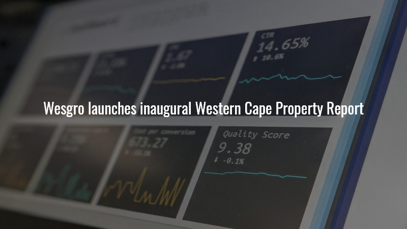Wesgro launches inaugural Western Cape Property Report
